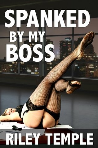 Spanked my Boss by Riley Temple