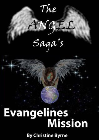 Evangelines Mission (The Angel Sagas) Christine Byrne