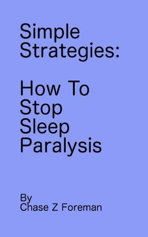 How To Stop Sleep Paralysis Chase Foreman