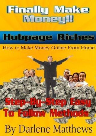 Hubpage Riches: Finally Make Money Darlene Matthews