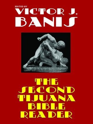 The Second Tijuana Bible Reader: Classic Gay Fiction  by  Victor J. Banis