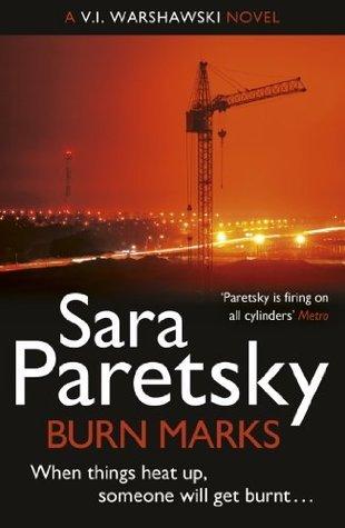 Burn Marks: The Sixth V.I. Warshawski Novel (The V.I. Warshawski Series) Sara Paretsky