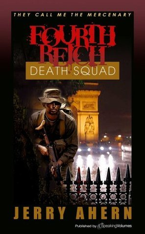 Fourth Reich Death Squad (They Call Me the Mercenary, #3) Jerry Ahern