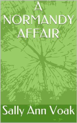A Normandy Affair Sally Ann Voak