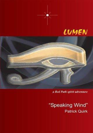 Lumen: a Red Path spirit adventure Speaking Wind Patrick Quirk