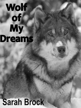 Wolf of My Dreams (Wolf series) Sarah Brock