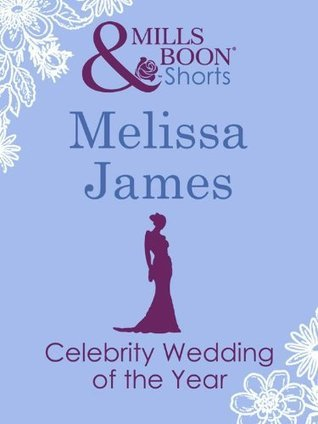 Celebrity Wedding of the Year  by  Melissa James
