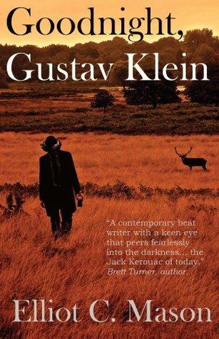 Goodnight, Gustav Klein  by  Elliot Mason
