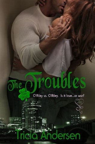 The Troubles  by  Tricia Andersen