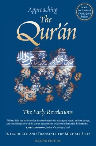 Approaching the Quran : The Early Revelations Michael Sells