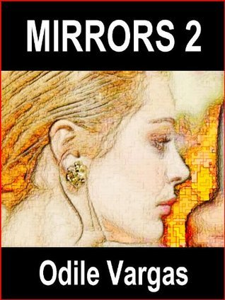 Mirrors 2: Five New Tales of Lesbian Desire Odile Vargas