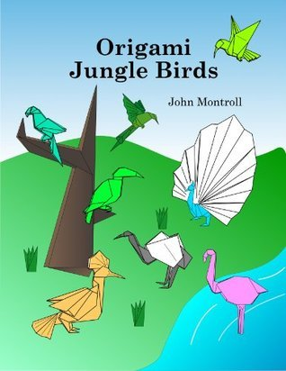 Origami Jungle Birds John Montroll