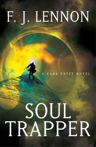 Soul Trapper: A Novel (Kane Pryce Novels)  by  F.J. Lennon