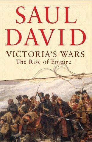 Victorias Wars: The Rise of Empire Saul David