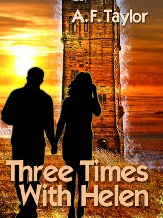 Three Times With Helen  by  A.F. Taylor