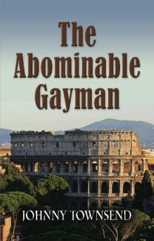 The Abominable Gayman  by  Johnny Townsend
