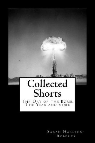 Collected Shorts  by  Sarah Harding-Roberts