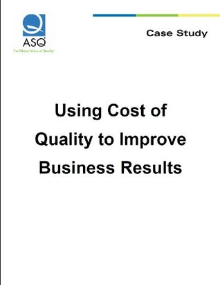 Using Cost of Quality to Improve Business Results Susanne Donovan