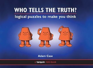 Who Tells the Truth?  by  Adam Case