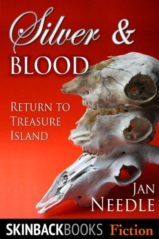 Silver and Blood: Return to Treasure Island  by  Jan Needle