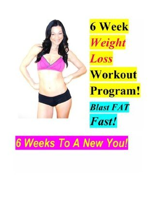 6 Week Weight Loss Workout Program!  by  Angela Sasso