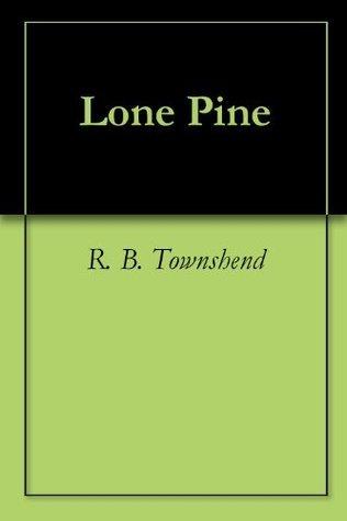 Lone Pine R.B. Townshend