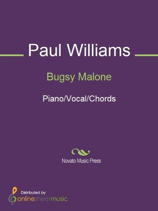 Bugsy Malone  by  Paul  Williams