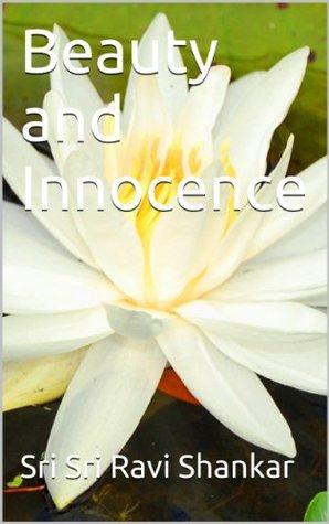Beauty and Innocence  by  Sri Sri Ravi Shankar
