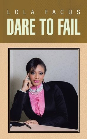 Dare To Fail Lola Facus