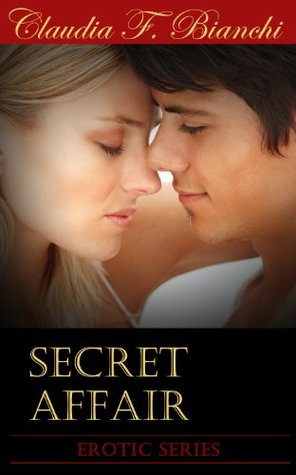 Secret Affair  by  Claudia F. Bianchi