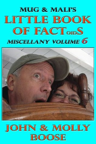 Miscellany Volume 6: Mug & Malis Little Book of Factoids John Boose