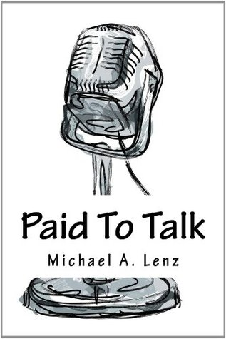 Paid To Talk - A Journey Into Voice Acting  by  Michael Lenz