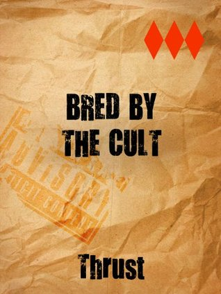 Bred  by  The Cult by Thrust