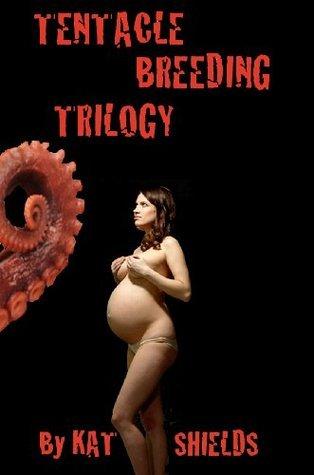 Alien Breeding Trilogy (3-Pack Bundle) (Horror Sci-Fi Fantasy Erotica)  by  Kat Shields