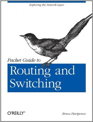Packet Guide to Routing and Switching Bruce Hartpence