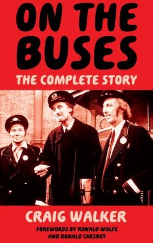 On The Buses - The Complete Story  by  Craig Walker