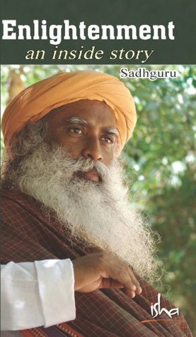 Enlightenment - An Inside Story  by  Jaggi Vasudev