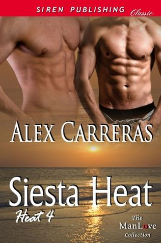 Siesta Heat [Heat 4]  by  Alex Carreras