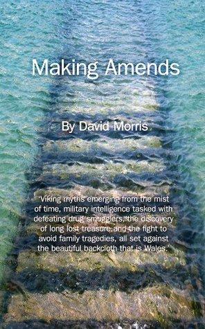 Making Amends  by  David     Morris