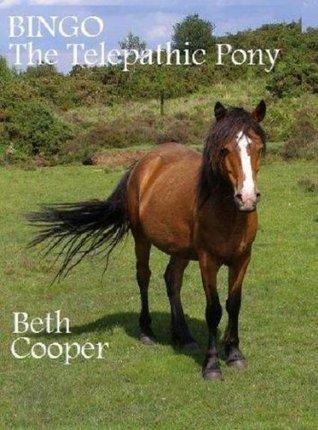 Bingo the Telepathic Pony Beth Cooper