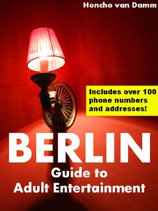Berlin - Guide to Adult Entertainment Honcho Van Damm