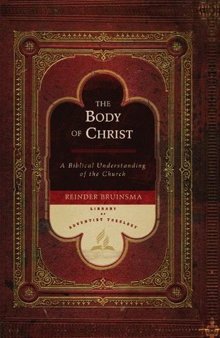 The Body of Christ - Library of Adventist Theology  by  Reinder Bruinsma