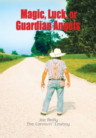 MAGIC, LUCK, or GUARDIAN ANGELS  by  Joe Reilly