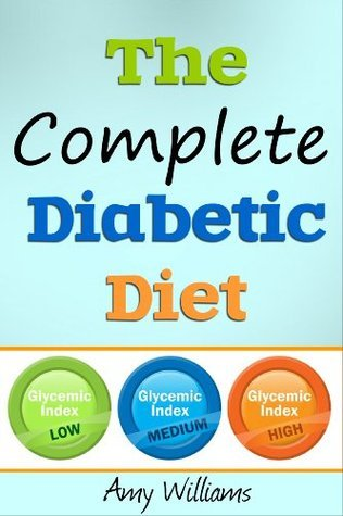 the complete diabetic diet  by  Amy Williams