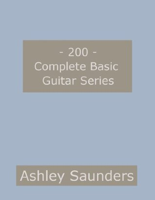 Complete Basic Guitar Series  by  Ashley Saunders
