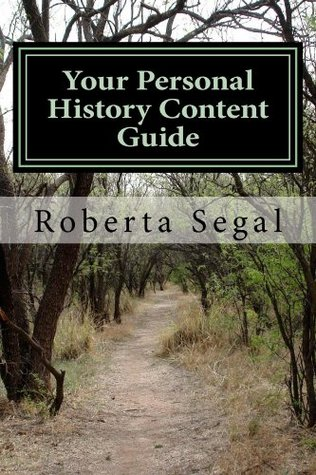Your Personal History Content Guide Roberta Segal