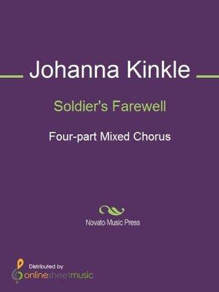 Soldiers Farewell  by  Johanna Kinkle