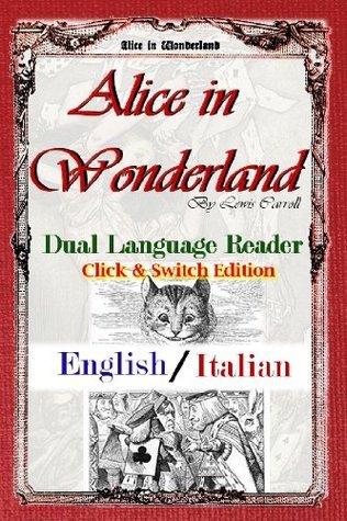 Learn Italian!  Alice In Wonderland: Dual Language Reader  by  Lewis Carroll