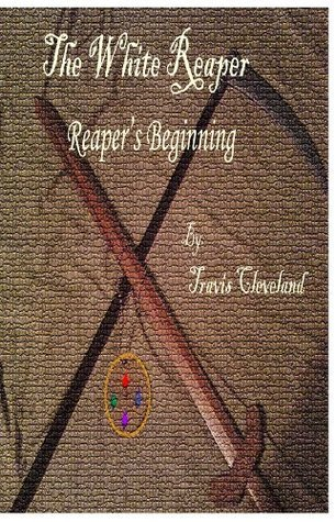Reapers Beginning Travis Cleveland