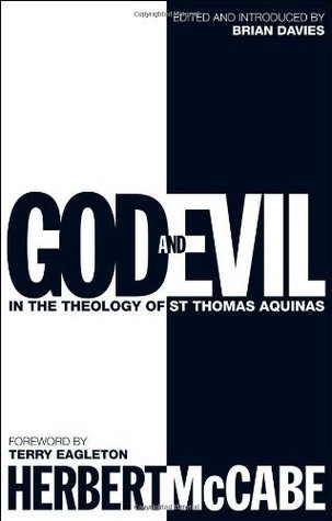 God and Evil: In the Theology of St Thomas Aquinas  by  Herbert McCabe
